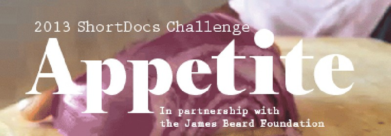 2013 ShortDocs Challenge: Appetite  banner