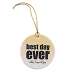 Best Day Ever Ornament