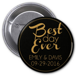 Best Day Ever Personalized Buttons