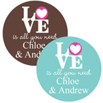 Love is all You Need Personalized Round Label - 20 pcs
