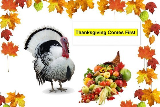 Thanksgiving Comes First!