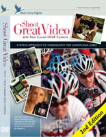 Shoot Great Video with your Canon DSLR Camera: 2nd Edition