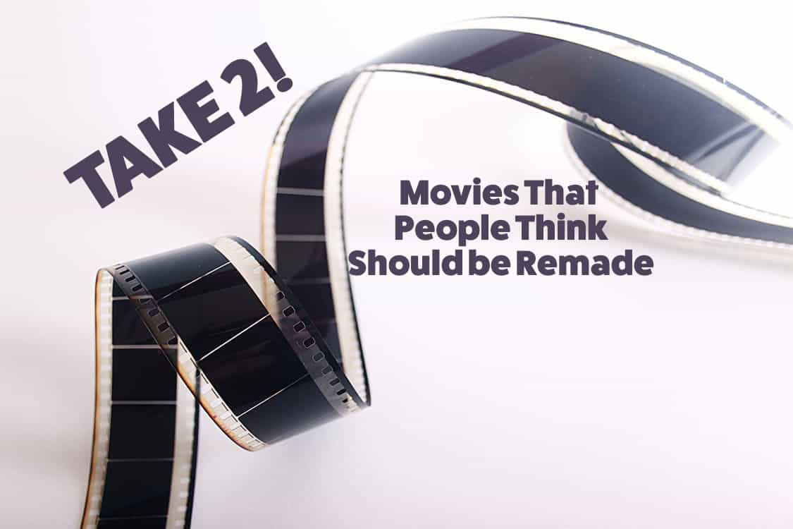 Movies That People Think Should be Remade