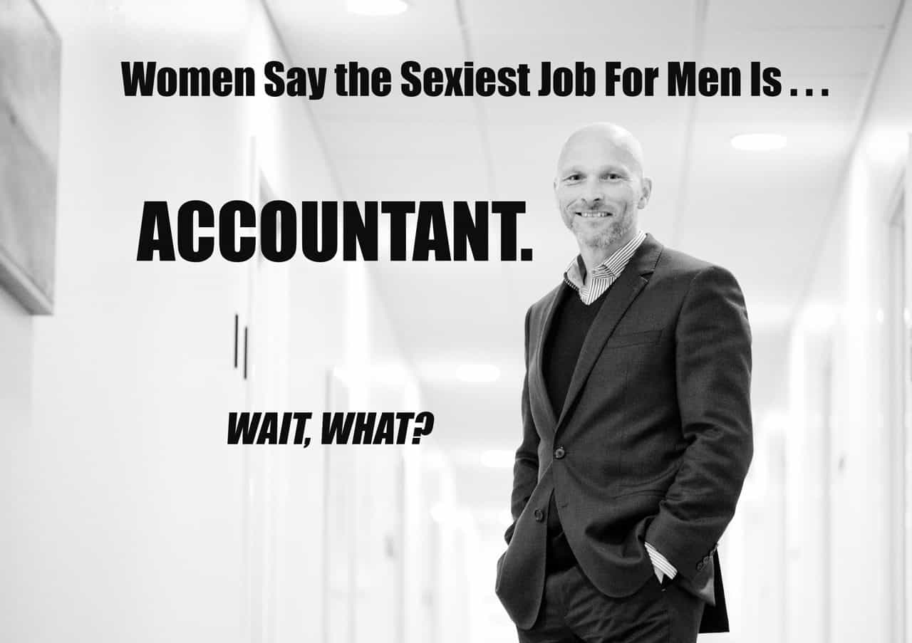 Women Say the Sexiest Job For Men Is . . . Accountant. Wait, What?