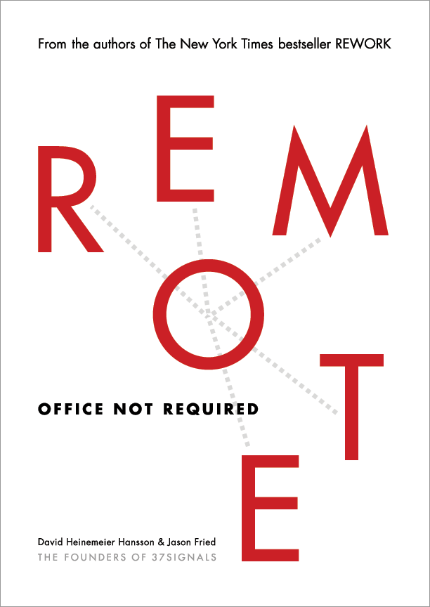 REMOTE: ****** Required. book 37signals.