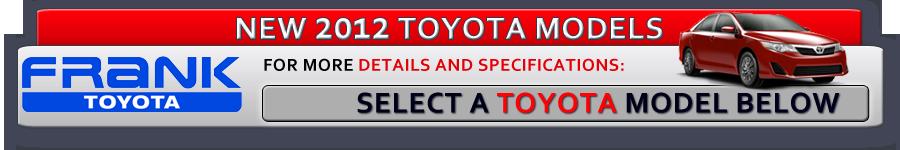 2012 new toyota model line up national city ca car info for Frank motors national city
