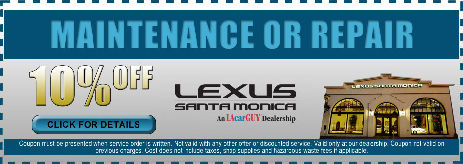 Lexus Maintenance or Repair Discount Coupon for use at Lexus Santa Monica