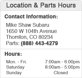 Mike Shaw Subaru Parts Department Hours, Location, Contact Information