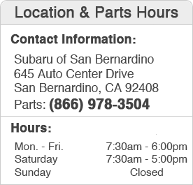 Subaru of San Bernardino Parts Department Hours & Location
