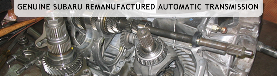 Remanufactured Subaru Automatic Transmission Quality Information provided by Nate Wade Subaru in Salt Lake City