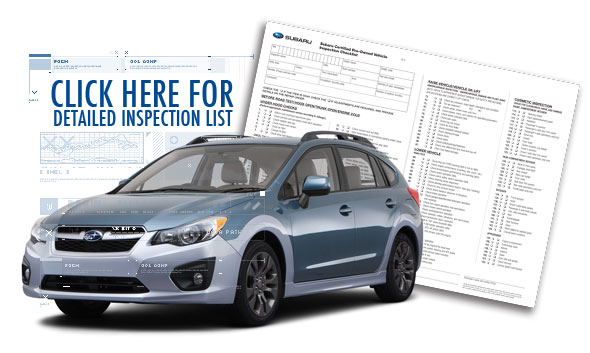 Download & View the complete 152-point Certified Pre-Owned Vehicle Checklist from Subaru