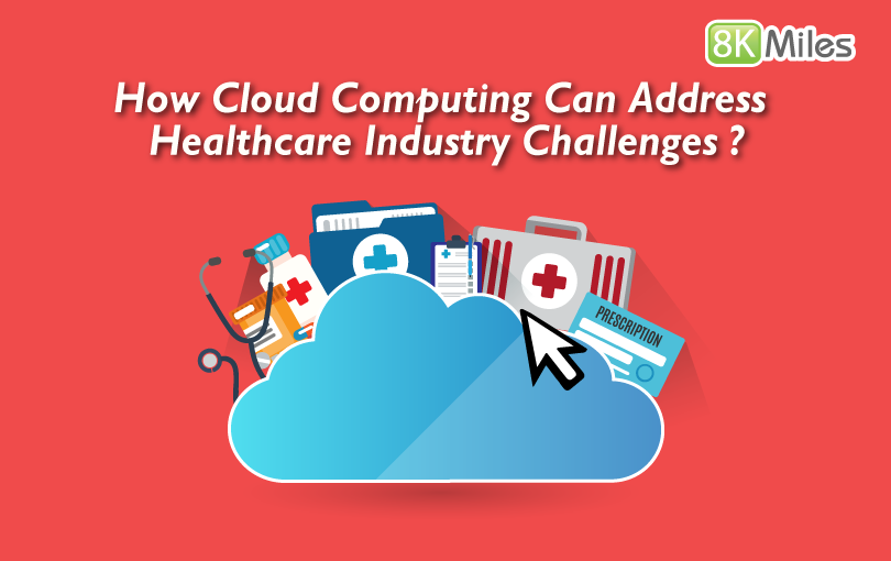 How Cloud Computing Can Address Healthcare Industry Challenges