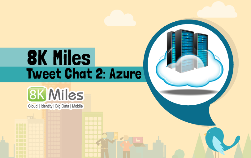 8K Miles Tweet Chat 2: Azure