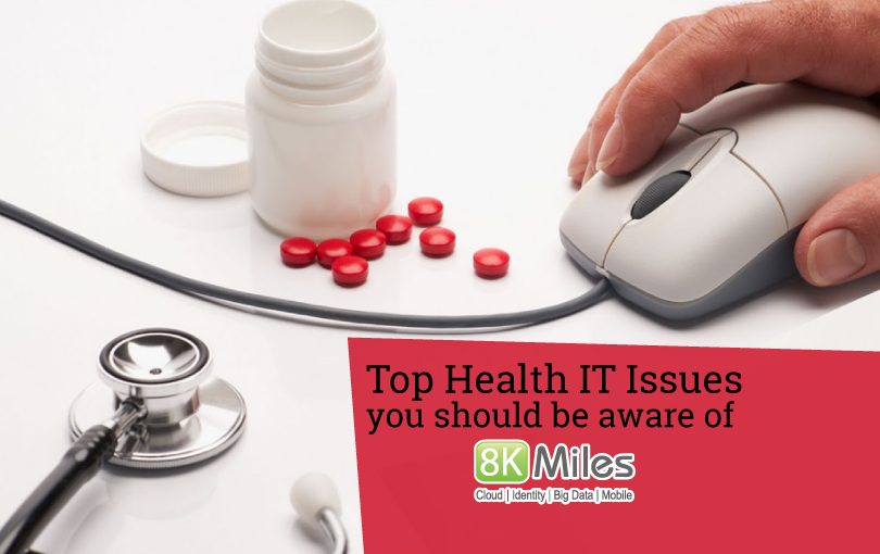 Top Health IT Issues You Should Be Aware Of