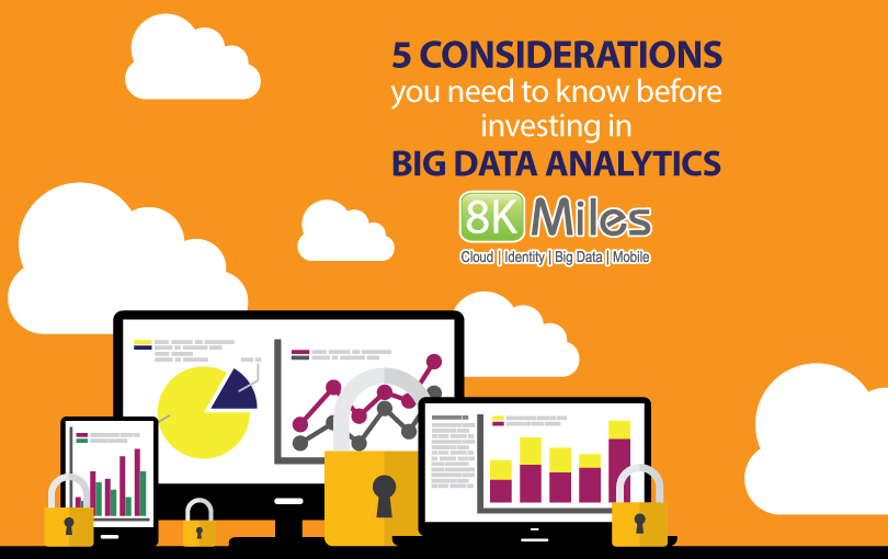 5 Considerations you need to know before investing in Big Data Analytics