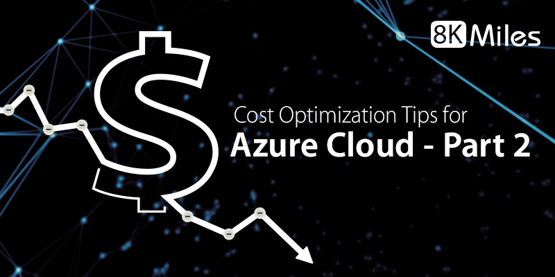 Cost Optimization Tips for Azure Cloud-Part II