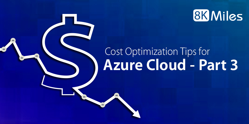 Cost Optimization Tips for Azure Cloud-Part III