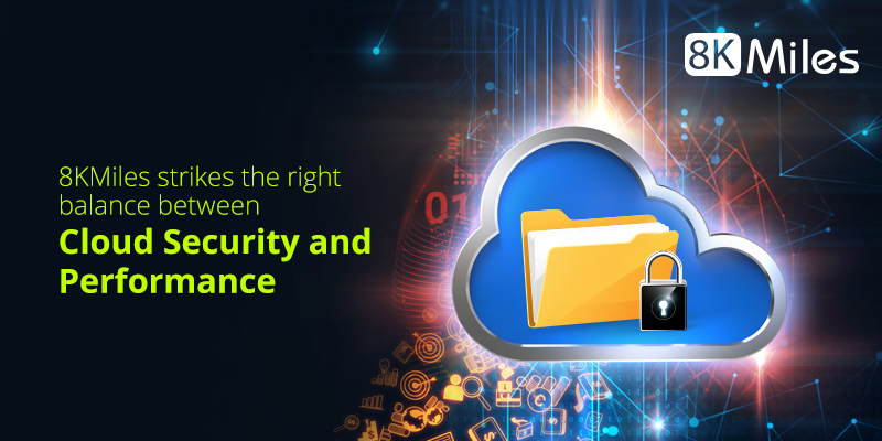 8KMiles strikes the right balance between Cloud Security and Performance