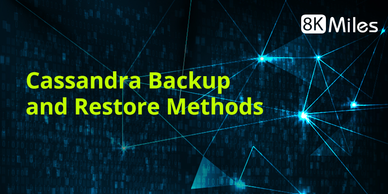 Cassandra Backup and Restore Methods