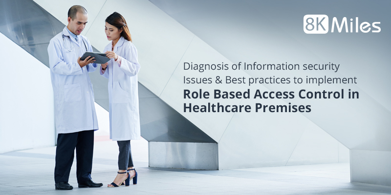 Diagnosis of Information Security issues & Best Practices to implement Role Based Access Control in Healthcare Premises
