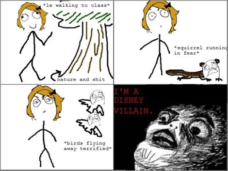 I must be a disney villian