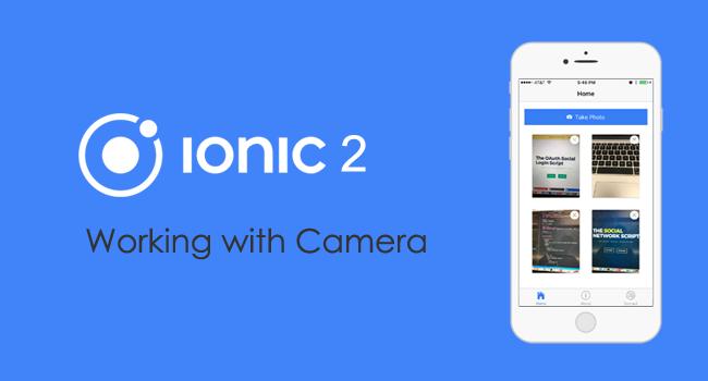 Ionic 2 and Angular 2: Using the Native Camera