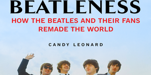 read about Candy Leonard on Beatleness and How the Beatles Defined Our Generation