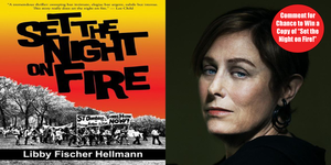 "read about Libby Fischer Hellmann on ""Set the Night on Fire"""