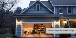 read about How to Design the Perfect Garage