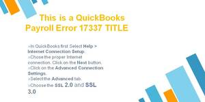 read about What is QuickBooks payroll error 17337 means?