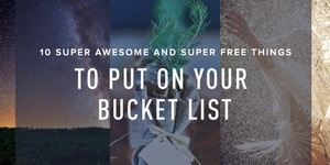 read about 10 Things You Need to Put on Your Bucket List