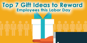 read about Top 7 Gift Ideas to Reward Employees this Labor Day