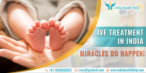 read about Affordable Infertility Treatment in India for Global Patients