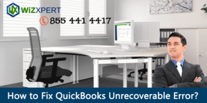 read about How to Fix QuickBooks Unrecoverable Error?