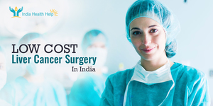 read about Low cost Liver Cancer Surgery in India with India Health Help