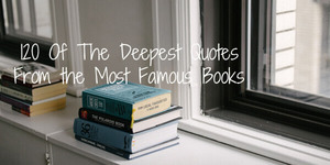 read about The 16 Most Beautiful and Famous Quotes from The Books