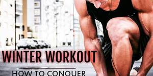 read about How To Conquer and Completely Destroy Your Workouts in Winter?