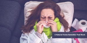 read about 6 Natural Home Remedies That Work
