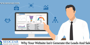 read about Why Your Website Isn't Generate the Leads And Sale