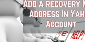 read about Add a recovery Mail Address In Yahoo Account – Simple and Effective St