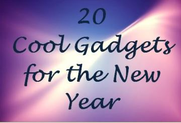 20 Cool Gadegets for the New Year