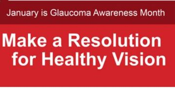 January is Glaucoma Awareness Month, Make a Resolution for Healthy Vision