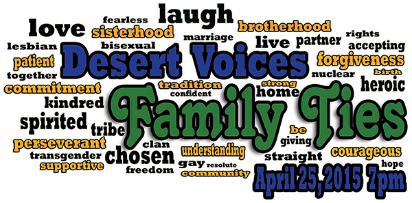 Desert Voices Presents Family Ties April 25th 2015