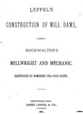 Leffel's Construction of Mill Dams and Bookwalter' - click to view details