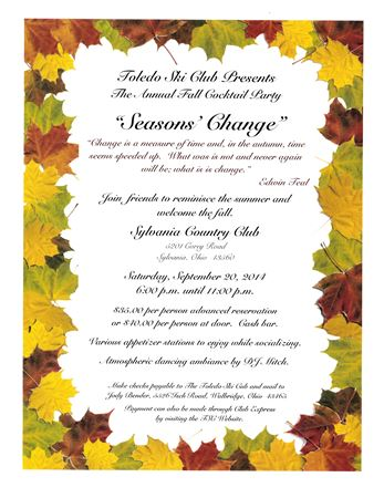 Join  friends to reminisce the summer and  welcome the fall.Sylvania Country Club5201 Corey RoadSylvania, Ohio  43560Saturday, September 20, 20146:00 p.m. until 11:00 p.m.