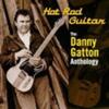 Hot Rod Guitar: The Danny Gatton Anthology (disc 1)