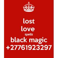 BLACK MAGIC SPELLS|@+27761923297 LOST LOVE SPELLS IN SOUTH AFRICA,UK,USA,BRAZIL,CANADA,GERMANY