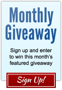 Sign Up for Monthly Giveaways