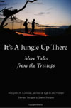 It's a Jungle up There: More Tales from the Treetops , by Margaret Lowman, James Burgess, Edward Burgess, Ghillean Prance