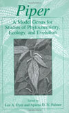Piper: A Model Genus for Studies of Phytochemistry, Ecology, and Evolution , by Lee Dyer and Aparna Palmer